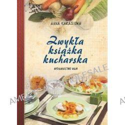 Zwykła książka kucharska - Anna Karasiowa