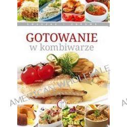 Gotowanie w kombiwarze - Marta Szydłowska