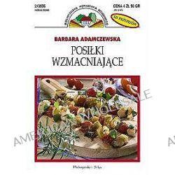 Posiłki wzmacniające - Barbara Adamczewska