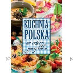Kuchnia polska na cztery pory roku - Marta Krawczyk