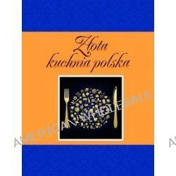 Złota kuchnia polska - Elżbieta Adamska