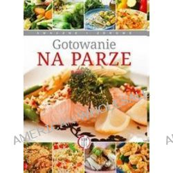 Gotowanie na parze - Marta Szydłowska