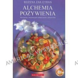 Alchemia pożywienia - Bożena Żak-Cyran