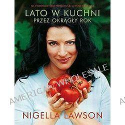 Lato w kuchni przez okrągły rok - Nigella Lawson