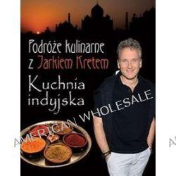 Podróże kulinarne z Jarkiem Kretem - Jarosław Kret