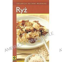 Ryż. Kolekcja kuchni włoskiej