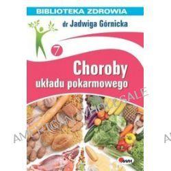 Choroby układu pokarmowego - Jadwiga Górnicka