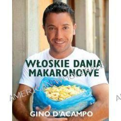 Włoskie dania makaronowe - Gino D′Acampo