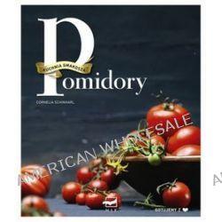 Kuchnia smakosza - pomidory - Cornelia Schinharl