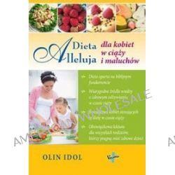 Dieta Alleluja dla kobiet w ciąży i maluchów - Idol Olin