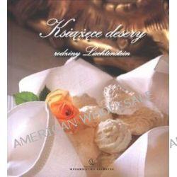 Książęce desery rodziny Liechtenstein - Liz Buchmaier