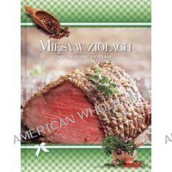 Mięsa w ziołach. Sprawdzone przepisy