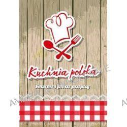 Kuchnia polska. Smaczne i proste przepisy - Elżbieta Adamska