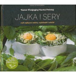 Jajka i sery, czyli najlepsze omlety, zapiekanki, sałatki - Hanna Szymanderska