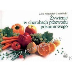 Żywienie w chorobach przewodu pokarmowego - Zofia Wieczorek-Chełmińska