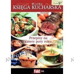 Wielka księga kucharska. Przepisy na cztery pory roku