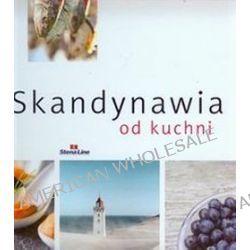 Skandynawia od kuchni - Małgorzata Kallin, Maria Romanowska, Maciej Zborowski