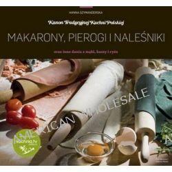 Makarony, pierogi i naleśniki oraz inne dania z mąki, kaszy i ryżu - Hanna Szymanderska