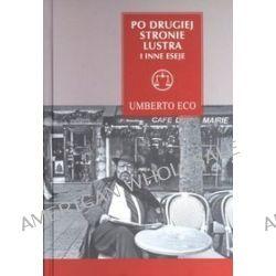 Po drugiej stronie lustra - Umberto Eco