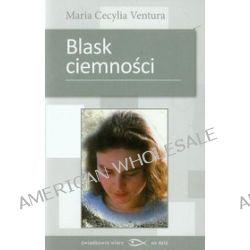 Blask ciemności - Maria Cecylia Ventura