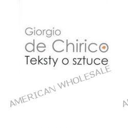 Teksty o sztuce - Giorgio de Chirico