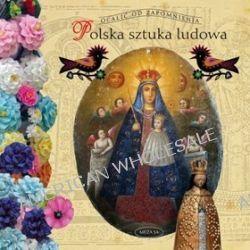 Polska sztuka ludowa - Alicja Mironiuk-Nikolska