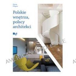 Polskie wnętrza, polscy architekci - Hanna Długosz, Judyta Sawicka