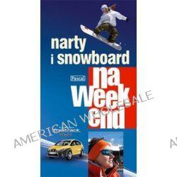 Narty i snowboard na weekend