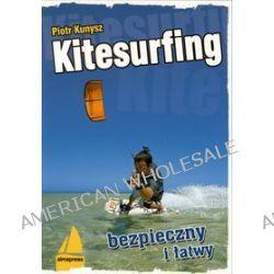 Kitesurfing bezpieczny i łatwy - Piotr Kunysz