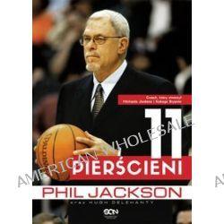 Phil Jackson. 11 pierścieni - Hugh Delehanty, Phil Jacskon