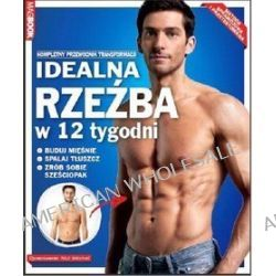 Idealna rzeźba w 12 tygodni - Nick Mitchell, Joe Warner