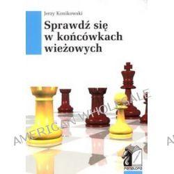 Sprawdź się w końcówkach wieżowych - Jerzy Konikowski