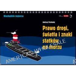Prawo drogi, światła i znaki statków na morzu - Andrzej Pochodaj
