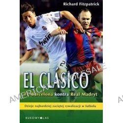 El Clasico Fc Barcelona kontra Real Madryt - Richard Fitzpatrick