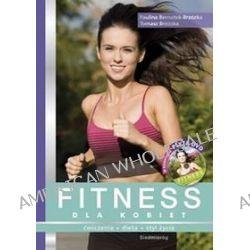Fitness dla kobiet - Paulina Bernatek-Brzózka, Tomasz Brzózka
