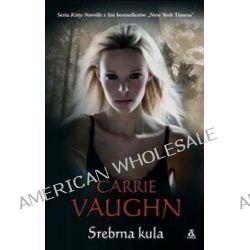 Srebrna Kula - Carrie Vaughn