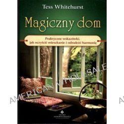 Magiczny Dom - Tess Whitehurst