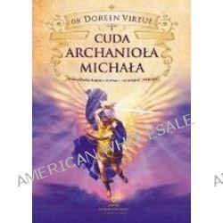 Cuda Archanioła Michała - Doreen Virtue