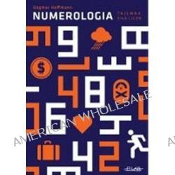 Numerologia. Tajemna siła liczb - Dagmar Hoffmann