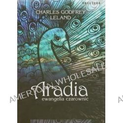 Aradia ewangelia czarownic - Godfrey Leland Charles