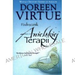 Podręcznik Anielskiej Terapii - Doreen Virtue