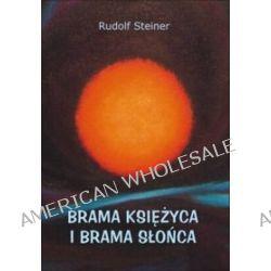Brama Księżyca i brama Śłońca - Rudolf Steiner