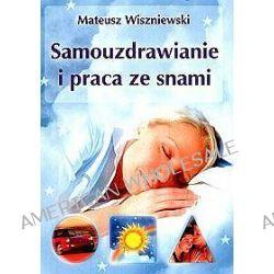 Samouzdrawianie i praca ze snami - Mateusz Wiszniewski