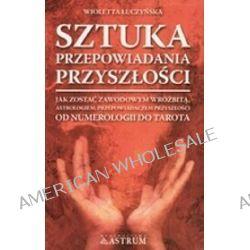 Sztuka Przepowiadania Przyszłości - Wioletta Łuczyńska
