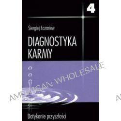 Diagnostyka karmy 4. Dotykanie przyszłości - Siergiej Łazariew