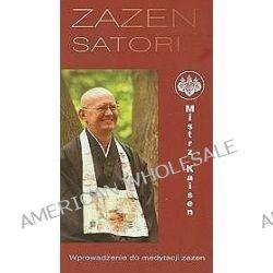 Zazen Satori. Wprowadzenie do medytacji zazen - Mistrz Kaisen