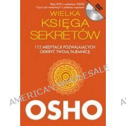 Wielka Księga Sekretów. 112 medytacji pozwalających odkryć twoją tajemnicę - Osho