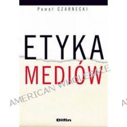 Etyka mediów - Paweł Czarnecki