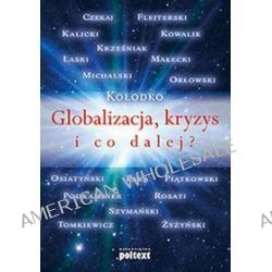 Globalizacja, kryzys - i co dalej?