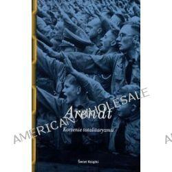 Korzenie totalitaryzmu - Hannah Arendt